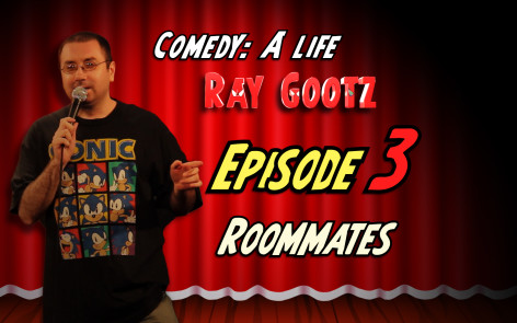 Comedy: A Life - Ep 3 - Roommates